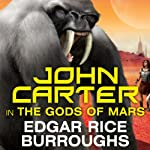 The Gods of Mars: Barsoom Series, Book 2 (       UNABRIDGED) by Edgar Rice Burroughs Narrated by Scott Brick