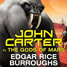 The Gods of Mars: Barsoom Series, Book 2 Audiobook by Edgar Rice Burroughs Narrated by Scott Brick