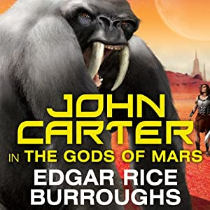 The Gods of Mars: Barsoom Series, Book 2 | [Edgar Rice Burroughs]