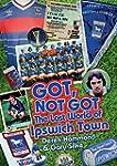 Got, Not Got: The Lost World of Ipswi...