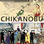 Chikanobu: Modernity And Nostalgia in...