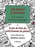 Les chiens à fouetter et le jeu de l'oie du petit homme de plume (2842631781) by Nourissier, François