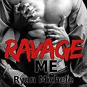 Ravage Me: Ravage MC, Book 1 | Ryan Michele