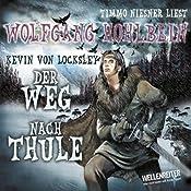 Kevins Schwur. Der Weg nach Thule (Kevin von Locksley 4) | Wolfgang Hohlbein