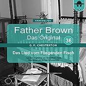 Das Lied vom Fliegenden Fisch (Father Brown - Das Original 36) | Gilbert Keith Chesterton
