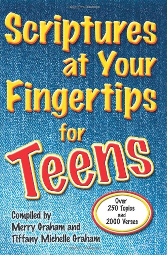 Scriptures at Your Fingertips for Teens: Over 250 Topics and 2000 Verses