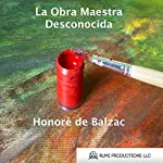 La Obra Maestra Desconocida [The Unknown Masterpiece] | Honoré de Balzac