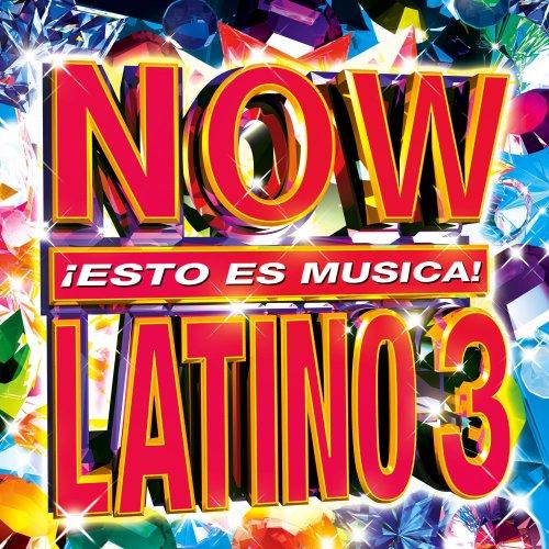 Various Artists - Now Latino, Vol. 3 - Zortam Music