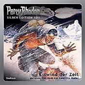 Eiswind der Zeit (Perry Rhodan Silber Edition 101) | H.G. Ewers, Clark Darlton, H.G. Francis, Hans Kneifel, Kurt Mahr