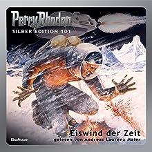 Eiswind der Zeit (Perry Rhodan Silber Edition 101) Hörbuch von H.G. Ewers, Clark Darlton, H.G. Francis, Hans Kneifel, Kurt Mahr Gesprochen von: Andreas Laurenz Maier