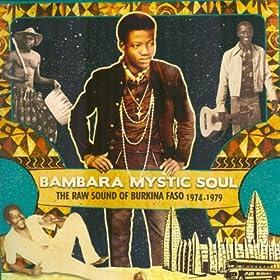 Bambara Mystic Soul (The Raw Sound of Burkina Faso 1974-1979)