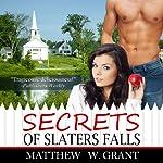 Secrets Of Slaters Falls | Matthew W. Grant