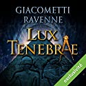 Lux tenebrae (Antoine Marcas 6) Audiobook by Éric Giacometti, Jacques Ravenne Narrated by Julien Chatelet