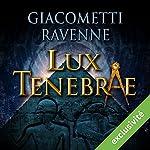Lux tenebrae (Antoine Marcas 6) | Éric Giacometti,Jacques Ravenne