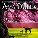 The Park of Sunset Dreams: Dare Valley Series, Book 6 (       UNABRIDGED) by Ava Miles Narrated by Em Eldridge