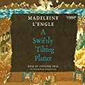 A Swiftly Tilting Planet (       UNABRIDGED) by Madeleine L'Engle Narrated by Jennifer Ehle