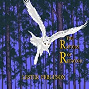 The Raptors of Redwood: The Earth-Watchers, Book 1 | Lester Ferguson