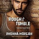 Rough & Tumble: Men of Haven, #1 | Rhenna Morgan