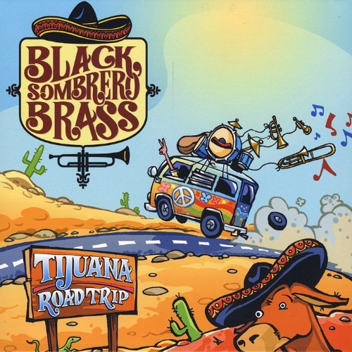 Tijuana Road Trip by Black Sombrero Brass (2008-12-02)