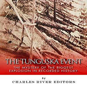 The Tunguska Event: The Mystery of the Biggest Explosion in Recorded History Audiobook
