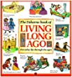 The Usborne Book of Living Long Ago: Everyday life through the Ages (Explainers)