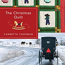 The Christmas Quilt (       UNABRIDGED) by Vannetta Chapman Narrated by Bethany Lind