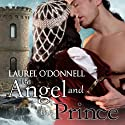 The Angel and the Prince (       UNABRIDGED) by Laurel O'Donnell Narrated by Sherill Turner