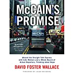 McCain's Promise: Aboard the Straight Talk Express with John McCain | David Foster Wallace