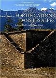 echange, troc Robert Bornecque - La route des fortifications dans les Alpes : Les étoiles de Vauban