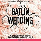 A Gatlin Wedding | Kami Garcia, Margaret Stohl