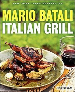 Italian Grill: Mario Batali, Judith Sutton: 9780062232403: Amazon.com ...