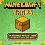 Minecraft Traps: 55 Incredible Minecraft Traps to Trick Players and Mobs | Michael Marlon