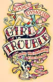 img - for Girl Trouble: Panic and Progress in the History of Young Women book / textbook / text book