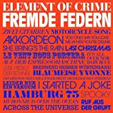 "Fremde Federnvon ""Element of Crime"""