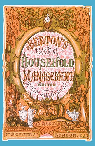 Beeton's Book of Household Management: A Facsimilie of the First Edition of 1861 (Southover Press Historic Cookery & Housekeeping) (Beeton Household Management compare prices)
