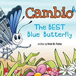 Cambio: The Best Blue Butterfly | [Vicki M. Fisher]