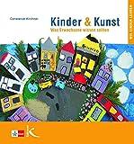 Kinder & Kunst: Was Erwachsene wissen sollten
