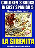 img - for Children s Books In Easy Spanish 5: La Sirenita (Intermediate Level): Spanish Readers For Kids Of All Ages! (Spanish Edition) book / textbook / text book