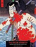 The Eye Of Atrocity: Superviolent Art by Yoshitoshi (Ukiyo-e Master Series)