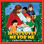 Jesus Loves Me for Me | Catherine Earley
