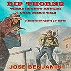 Rip Thorne - Texas Bounty Hunter: A Dead Man's Tale Hörbuch von Jose Benjamin Gesprochen von: Robert Hansen