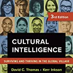 Cultural Intelligence: Surviving and Thriving in the Global Village | David C. Thomas,Kerr C. Inkson