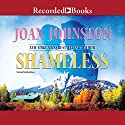 Shameless: A Bitter Creek Novel Audiobook by Joan Johnston Narrated by Julia Gibson