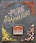 Pure Soapmaking: How to Create Nouris...
