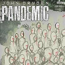 Pandemic Radio/TV Program by John Dryden Narrated by Ben Daniels