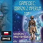 Obrazki z Imperium (Gamedec 5.1) | Marcin Przybylek