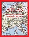 Atlas Deutsche Geschichte: R�merzeit...