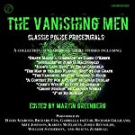 The Vanishing Men: Classic Police Procedurals   Martin Greenberg - editor