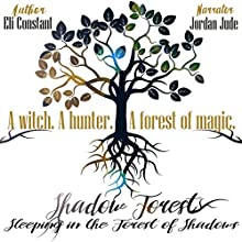 Sleeping in the Forest of Shadows: The Witching Hour Collection: Shadow Forest, Book 1 Audiobook by Eli Constant Narrated by Jordan Jude