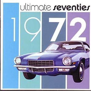 Ultimate Seventies: 1972